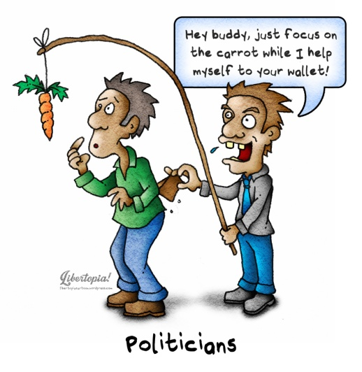 libertarian, cartoon, politicians, theft, politics, corruption, political cartoons, bait and switch, carrot on a stick,